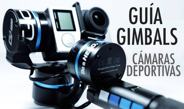 guia gimbals camaras deportivas action camera